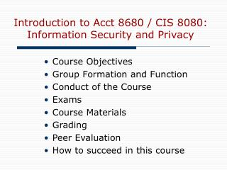Introduction to Acct 8680 / CIS 8080:  Information Security and Privacy