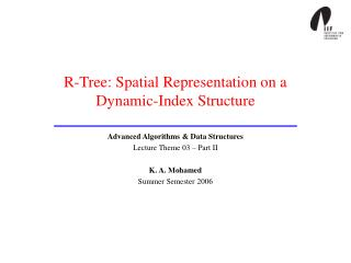 R-Tree: Spatial Representation on a  Dynamic-Index Structure