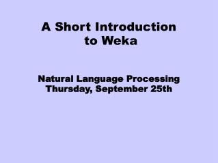 A Short Introduction  to Weka