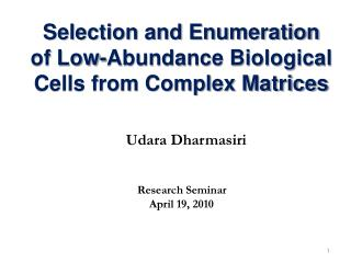 Selection and Enumeration  of  Low-Abundance  Biological  Cells from Complex Matrices