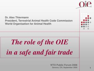 The role of the OIE  in a safe and fair trade