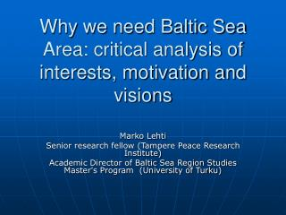 Why we need Baltic Sea Area: critical analysis of interests, motivation and visions