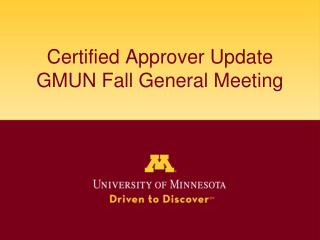 Certified Approver Update GMUN Fall General Meeting