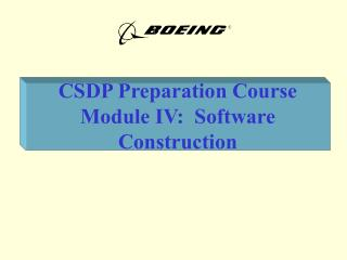 CSDP Preparation Course Module IV:  Software Construction