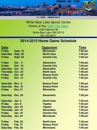 2014-2015 Home Game Schedule Date Opponent Time Friday	Sept. 19		    Minnesota		7:00 pm