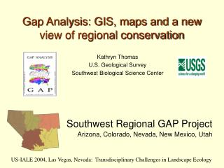 Gap Analysis: GIS, maps and a new view of regional conservation