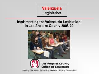 Implementing the Valenzuela Legislation  in Los Angeles County 2008-09