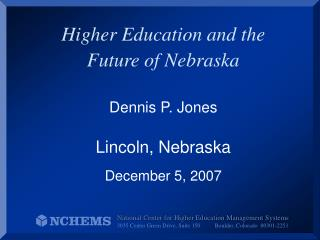 Higher Education and the  Future of Nebraska