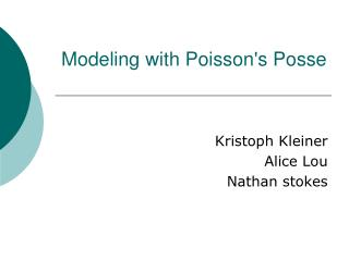Modeling with Poisson's Posse