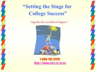 """""""Setting the Stage for  College Success"""""""