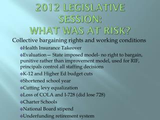 2012 Legislative session:    WHAT WAS AT RISK?