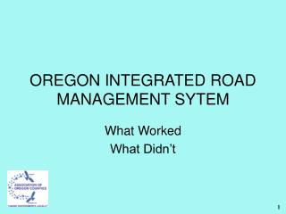 OREGON INTEGRATED ROAD MANAGEMENT SYTEM