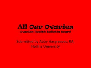 All Our Ovaries Ovarian Health Bulletin Board