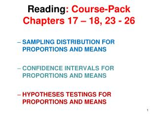 Reading : Course-Pack  Chapters 17 – 18, 23 - 26