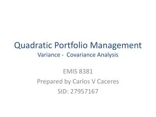 Quadratic Portfolio Management Variance -  Covariance Analysis