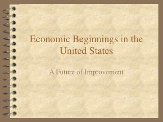 Economic Beginnings in the United States