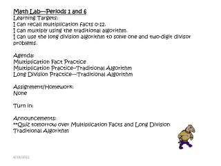 Math Lab—Periods 1 and 6 Learning Targets: I can recall multiplication facts 0-12.