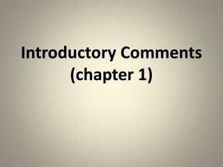 Introductory Comments (chapter 1)