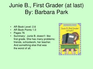 Junie B., First Grader (at last) By: Barbara Park