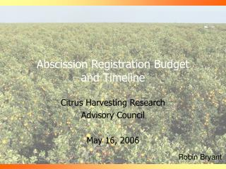 Abscission Registration Budget  and Timeline