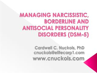 MANAGING NARCISSISTIC, BORDERLINE AND ANTISOCIAL PERSONALITY DISORDERS (DSM-5)