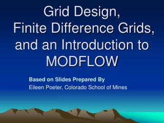 Grid Design,  Finite Difference Grids, and an Introduction to MODFLOW