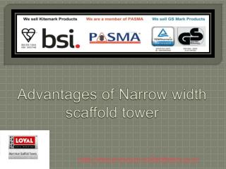Benefits of narrow width scaffold tower