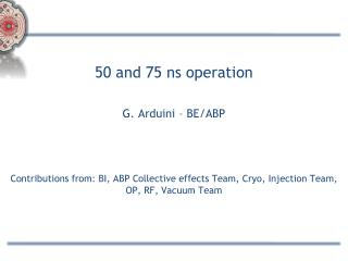 50 and 75 ns operation G. Arduini – BE/ABP
