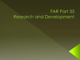FAR Part 35 Research and Development