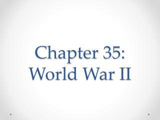 Chapter 35: World War II