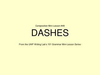 Composition Mini-Lesson #49 DASHES
