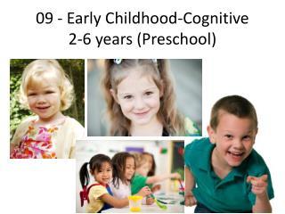 09 -  Early Childhood - Cognitive 2-6 years (Preschool)