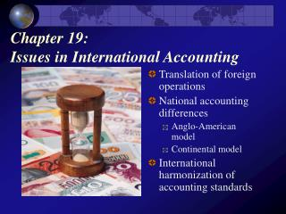 Chapter 19:  Issues in International Accounting