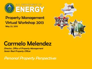 Carmelo Melendez Director, Office of Property Management Senior Real Property Officer