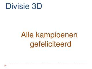 Divisie 3D