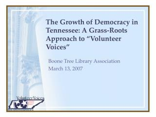"The Growth of Democracy in Tennessee: A Grass-Roots Approach to ""Volunteer Voices"""