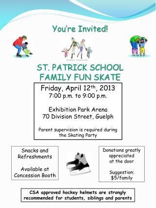 You're Invited! ST. PATRICK SCHOOL FAMILY FUN SKATE
