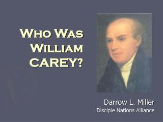 Who Was William CAREY?