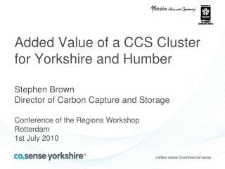 Added Value of a CCS Cluster for Yorkshire and Humber