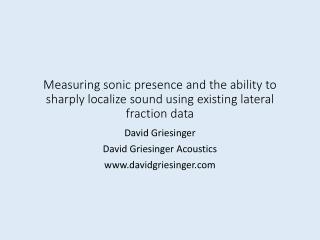 David Griesinger David Griesinger Acoustics davidgriesinger