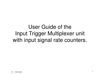 User Guide of the Input Trigger Multiplexer unit with input signal rate counters.