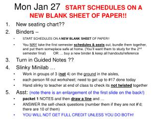 Mon Jan 27   START SCHEDULES ON A NEW BLANK SHEET OF PAPER!!