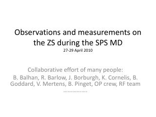Observations and measurements on the ZS during the SPS MD  27-29 April 2010