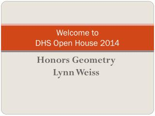 Welcome to DHS Open House 2014