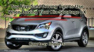 ppt 41972 Top Five Safe Driving Tips to Use When Driving Your Kia Sportage LX