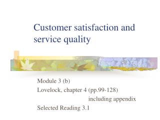 Customer satisfaction and service quality
