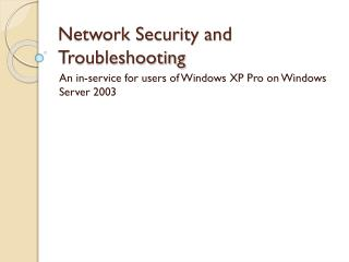 Network Security and Troubleshooting