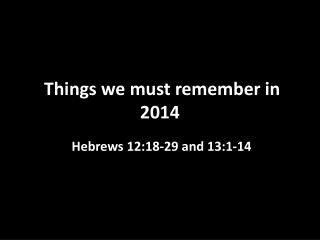 Things we must remember in 2014