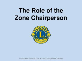 The Role of the  Zone Chairperson