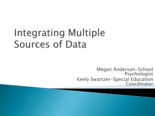 Integrating  Multiple Sources of Data